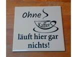 Fliese - Ohne Kaffee ...