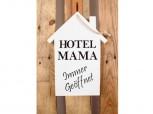 Schild – Hotel Mama – immer geöffnet weiß